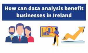 How can data analysis benefit businesses in Ireland?